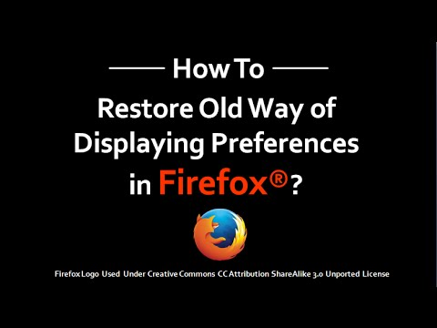 How to Restore Old Way of Displaying Preferences in Firefox