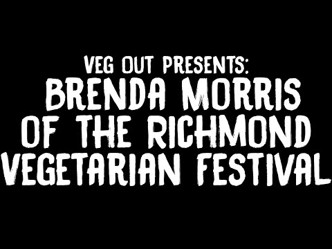 Veg-Out Presents: The Richmond Vegetarian Festival's Brenda Morris