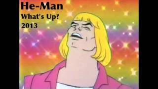 He-Man - What's Up? (I Said Hey) (MP3) (2013 version) [DOWNLOAD LINK]