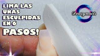 LIMA tus uñas ESCULTURALES con estos 6 SENCILLOS PASOS  Tutorial uñas esculpidas Deasynails