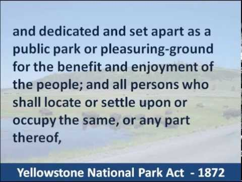 Yellowstone National Park Act - 1872 - Hear and Read the Dedication