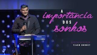 Video Tiago Brunet - A importância dos sonhos download MP3, 3GP, MP4, WEBM, AVI, FLV September 2018