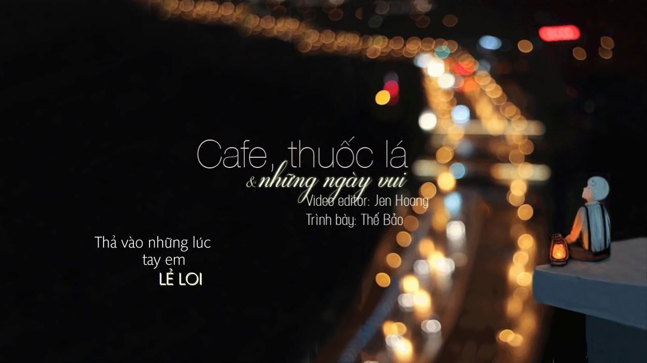 Cafe, Thuốc Lá & Những Ngày Vui – Thế Bảo (MV Lyric HD)