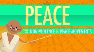Nonviolence and Peace Movements: Crash Course World History 228
