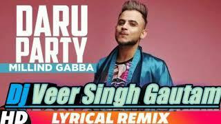 Daaru party (full song) Millind gabba (remix song) Dj veer singh gautam