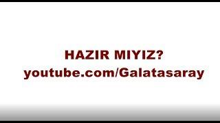 Hazır mıyız? - Galatasaray