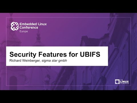 Security Features for UBIFS - Richard Weinberger, sigma star gmbh