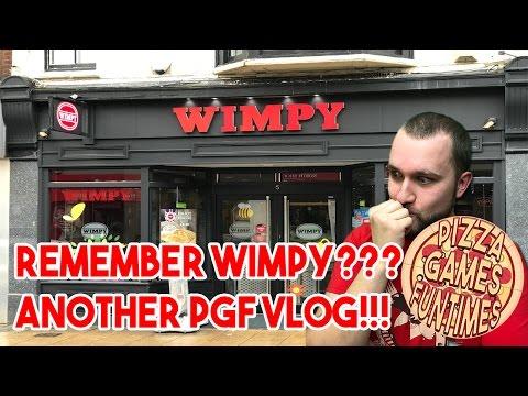 REMEMBER WIMPY???   PGF VLOG