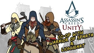 Assassin's Creed Unity Coop Gameplay w/Lionheart & Warrior of Sparta!
