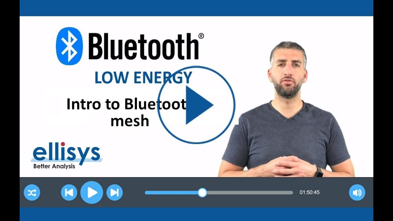 Ellisys Bluetooth Video 10: Intro to Mesh
