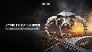 Access One & Tha Watcher - Relentless ( Masters of Hardcore Russia 2020 Anthem)