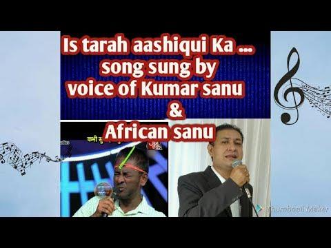 Is tarah aahiqui ka | Kumar Sanu |...