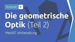 Die geometrische Optik Teil 2 - MedAT Vorbereitung