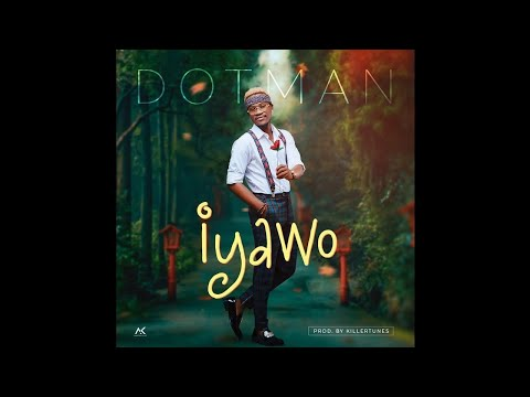 Dotman - Iyawo