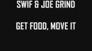 SWIF & JOE GRIND - GET FOOD, MOVE IT