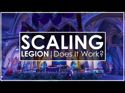 WoW Legion's Scaling Feature - Is It Actually Good?