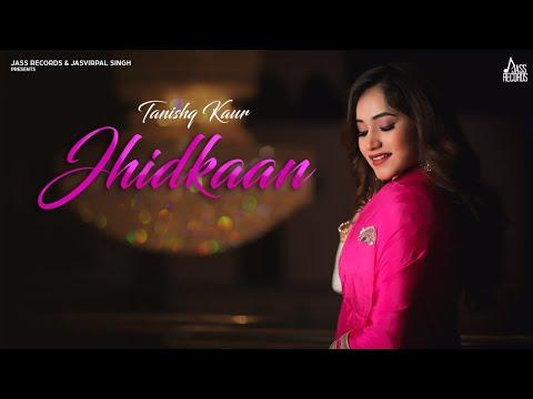 jhidkaan-|-(full-song)-|-tanishq-kaur-|-new-punjabi-songs-2020-|-jass-records