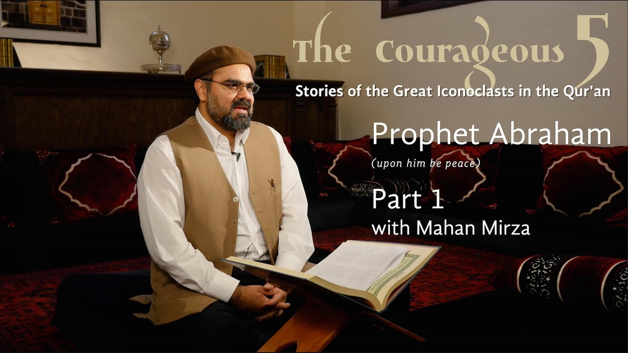 The Courageous 5: Prophet Abraham, Part 1