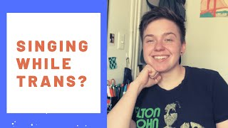 ONE YEAR ON T: A TRANS SINGER'S PERSPECTIVE