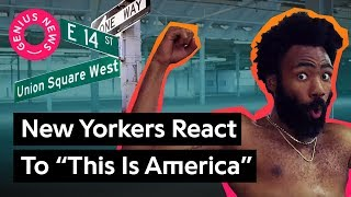 what new yorkers think childish gambino s    this is america    means   genius news