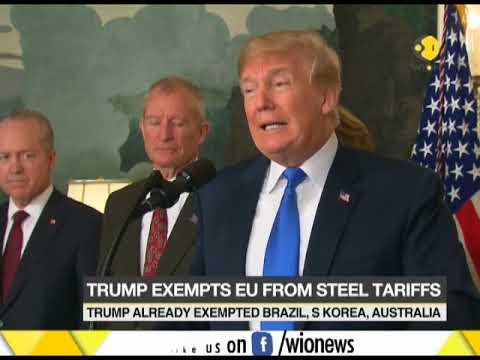 Donald Trump exempts EU from steel tariffs