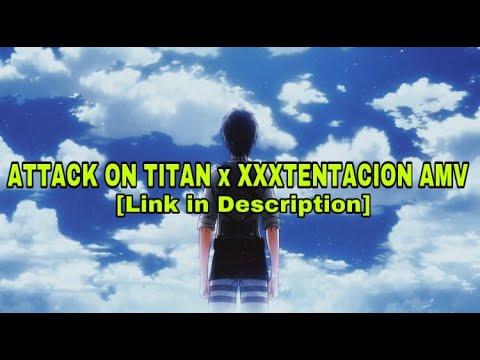 attack-on-titan-x-xxxtentacion-amv-[link-in-description]