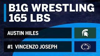 165 LBS: #1 Vincenzo Joseph (Penn State) vs. Austin Hiles (Michigan State)   Big Ten Wrestling