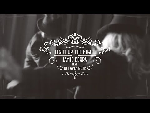 jamie-berry-feat.-octavia-rose---light-up-the-night-(official-video)