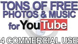 Free Music and Photos for YouTube Videos - For Commercial use (Monetization)
