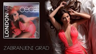 Ceca - Zabranjeni grad London Mix - (Audio 2005) HD