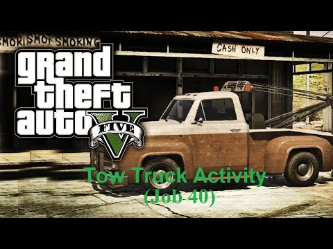 GTA V: Tow Truck Activity (Job 40)