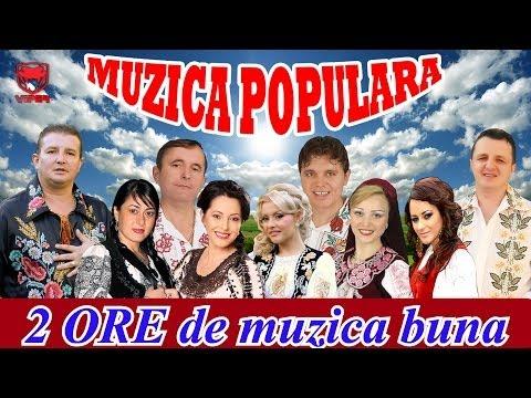 MUZICA POPULARA 2014 COLAJ - 2 ORE DE MUZICA BUNA