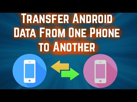 How to Transfer Android Data From One Phone to Another - Without PC