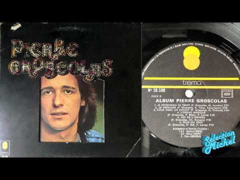 Pierre Groscolas - L'amour est roi (Album 1972)