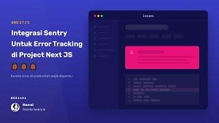 Download Tutorial Integrasi Sentry di Next JS Untuk Error Tracking