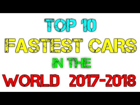 top-10-fastest-cars-in-the-world-2017-2018