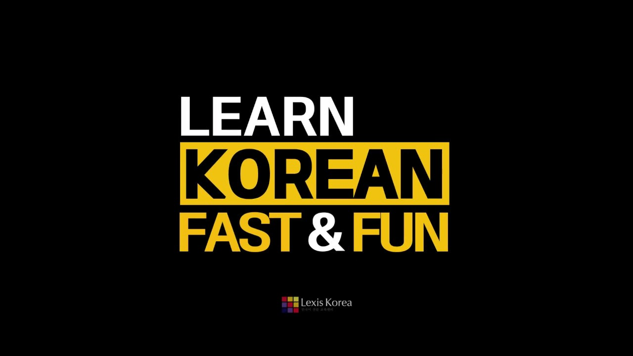 LEXIS KOREA - Learn Korean language Fast & Fun! 렉시스코리아 한국어학원
