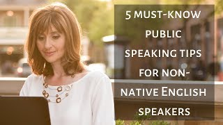 5 Must-Know Public Speaking Tips for Non-Native English Speakers