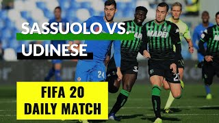 FIFA 20 Daily Match Sassuolo vs Udinese Italy Serie A Matchday 38