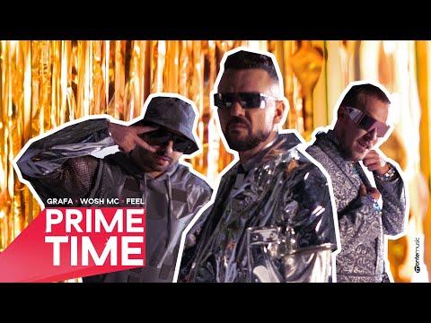 GRAFA x WOSH MC x FEEL - PRIME TIME (Official Video)
