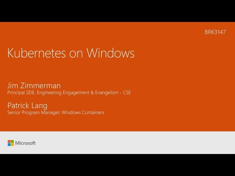Kubernetes on Windows - BRK3147