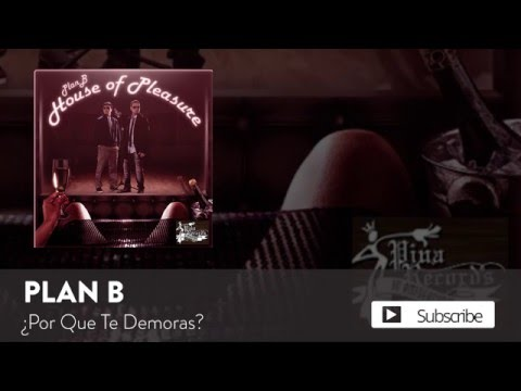 Plan B – Por Que Te Demoras?  [Official Audio]