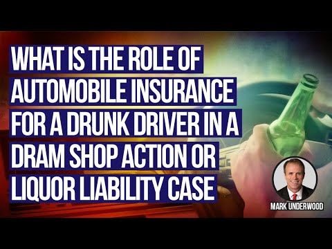 What is the role of car insurance for a drunk driver in a dram shop action or liquor liability?