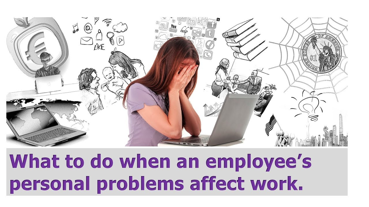 When Employees have Personal Problems and come to Work