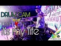 BON JOVI - it's my life - (DRUM CAM)