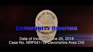Devonshire Area Officer Involved Shooting 6/20/18 (NRF041-18)