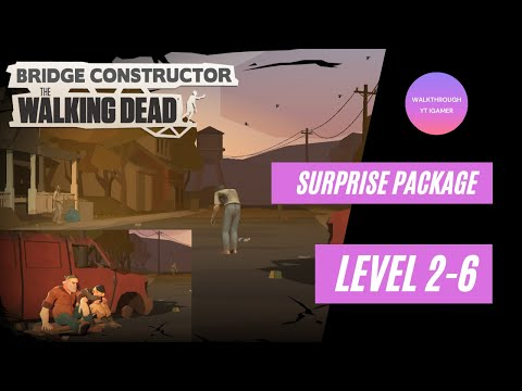 Bridge Constructor: The Walking Dead - Chapter 2  Level 2-6 (Surprise Package) Walkthrough Gameplay |