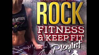 Ultimate Rock Fitness And Keep Fit Playlist   70 Minute Rock Mix