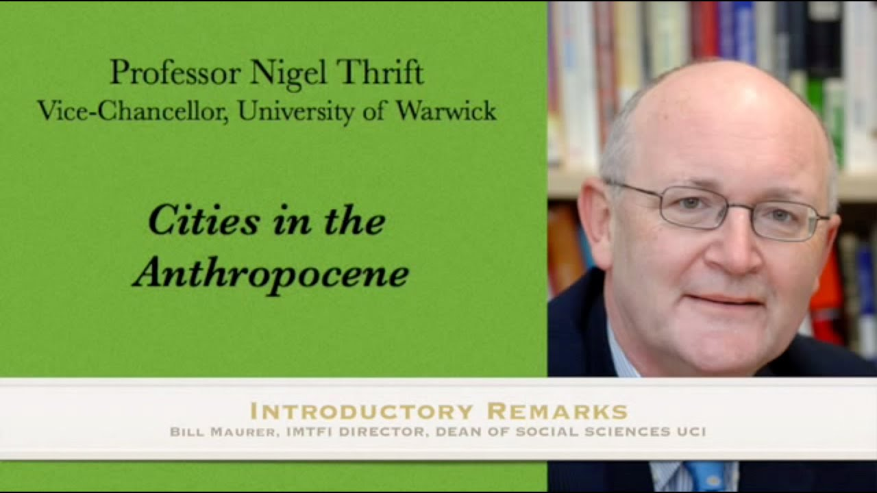 "Download IMTFI presents Nigel Thrift ""Cities in the Anthropocene"", February 26th, 2015"