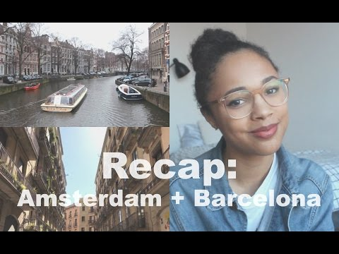 Travel Week 1 Recap: Amsterdam + Barcelona